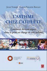 L'asthme chez l'athlète. Comment devenir expert dans la prise en charge de son asthme, Julie Turmel, Louis-Philippe Boulet